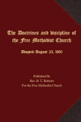 The Doctrines and Discipline of the Free Methodist Church