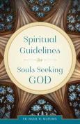 Spiritual Guidelines for Souls Seeking God