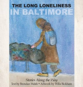 The Long Loneliness in Baltimore