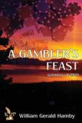 A Gambler's Feast