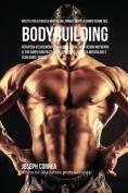 Ricette Per La Massa Muscolare, Prima E Dopo La Competizione Nel Bodybuilding [ITA]