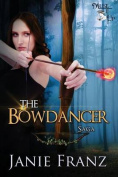 The Bowdancer Saga