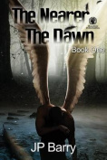The Nearer the Dawn: Book One