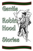 Gentle Robin Hood Stories
