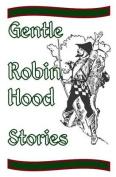 Gentle Robin Hood Stories