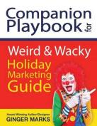 Companion Playbook for Weird & Wacky Holiday Marketing Guide