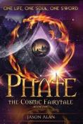 Phate: The Cosmic Fairytale