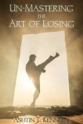 Un-Mastering the Art of Losing