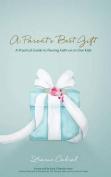 A Parent's Best Gift - Hard Copy