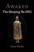 Awaken: The Sleeping Be-Ing