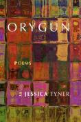 Orygun: Poems