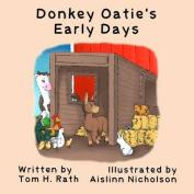 Donkey Oatie's Early Days