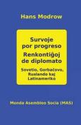 Survoje Por Progreso. Renkonti Oj de Diplomato [EPO]