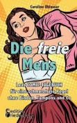 Die Freie Mens - Leas Comic-Tagebuch Fur Eine Schmerzfreie Regel Ohne Binden, Tampons Und Co [GER]