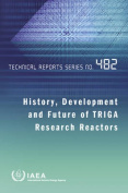 History, Development and Future of Triga Research Reactors