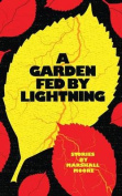 A Garden Fed by Lightning