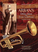 Arban's Opera Arias for Trumpet & Orchestra  : Music Minus One Trumpet