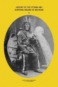 History of Ottawa and Chippewa Indians of Michigan