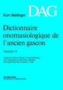 Dictionnaire Onomasiologique de L Ancien Gascon (Dag). Fascicule 19 [FRE]