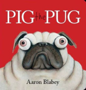 Pig the Pug [Board book]