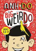 The Big Weirdo - Books 1, 2 + 3!