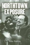 Northtown Exposure