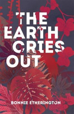 The Earth Cries Out