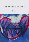 The White Review: 2016: 18
