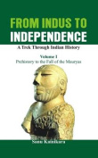 From Indus to Independence - A Trek Through Indian History