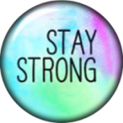 Snap button Stay Strong 18mm Cabochon chunk charm