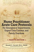 Nurse Practitioner Acute Care Protocols - Fourth Edition