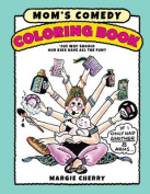 Mom's Comedy Coloring Book