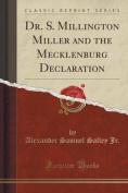 Dr. S. Millington Miller and the Mecklenburg Declaration