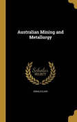 Australian Mining and Metallurgy