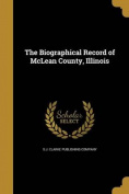 The Biographical Record of McLean County, Illinois