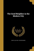 The Good Neighbor in the Modern City