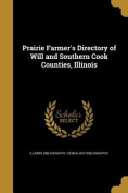 Prairie Farmer's Directory of Will and Southern Cook Counties, Illinois