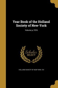 Year Book of the Holland Society of New-York; Volume Yr.1916