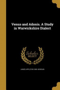 Venus and Adonis. a Study in Warwickshire Dialect