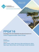 24th ACM/Sigada International Symposium on Field Programmable Gate Arrays