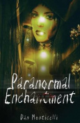 Paranormal Enchantment