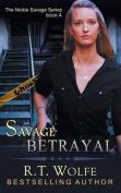 Savage Betrayal (the Nickie Savage Series, Book 4)