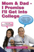 Mom & Dad - I Promise I'll Get Into College  : Perspectives from a High School Student and Her Dad