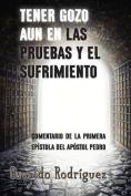 Tener Gozo Aun En Las Pruebas y El Sufrimiento [Spanish]
