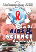 How Do AIDS & Science Connect?