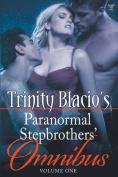 Trinity Blacio's Paranormal Stepbrothers Omnibus - Volume One