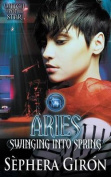 Aries: Swinging Into Spring