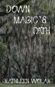 Down Magic's Path