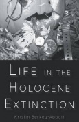 Life in the Holocene Extinction