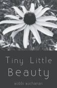 Tiny Little Beauty